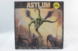 "ASYLUM  - ""SUCKLING THE MUTANT MOTHER"""
