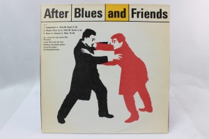 "AFTER BLUES - ""AFTER BLUES AND FRIENDS"""