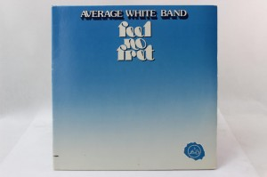 "AVERAGE WHITE BAND - ""FEEL NO FRET"""
