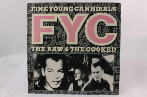 "FINE YOUNG CANNIBALS - ""THE RAW & THE COOKED"""