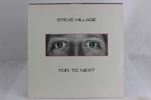 "STEVE HILLAGE - ""FOR TO NEXT"""