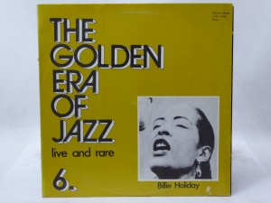 "BILLIE HOLIDAY ""THE GOLDEN ERA OF JAZZ 6."" - ""LIVE AND RARE"""