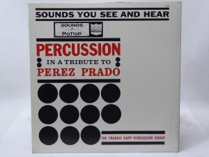 "THE FRANKIE CAPP PERCUSSION GROUP - ""PERCUSSION IN A TRIBUTE TO PEREZ PRADO"""